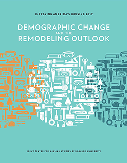 Demographic Change and the Remodeling Outlook - 2017 report